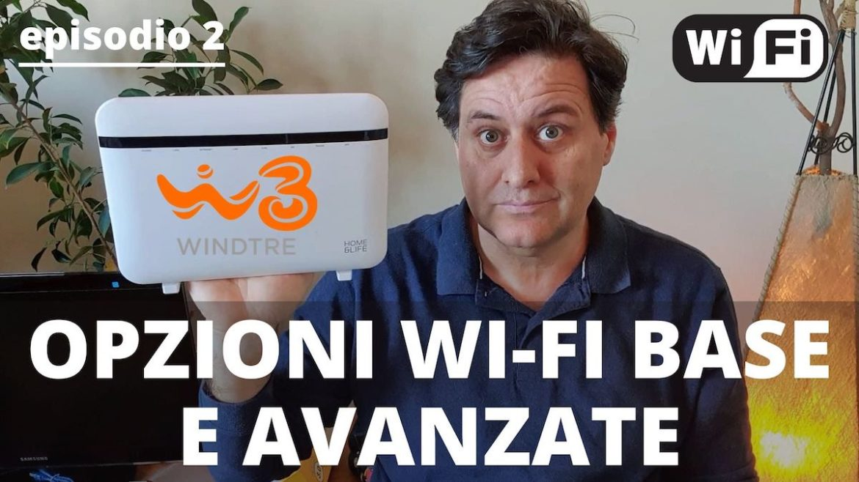 Opzioni wifi base e avanzate Home&Life Windtre