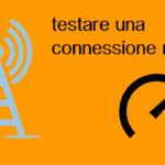 come misurare una connessione mobile