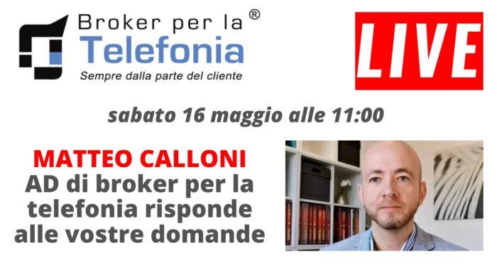 MATTEO CALLONI AD di broker per la telefonia risponde alle vostre domande